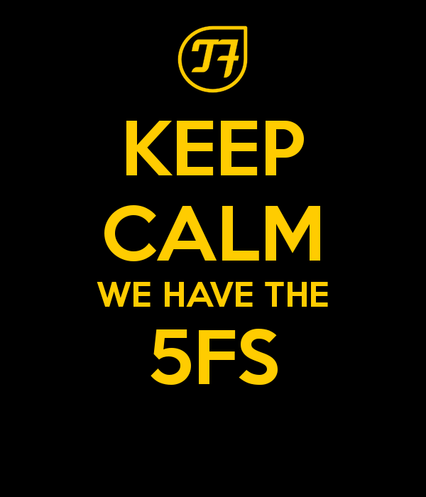 Keep calm. We have the 5FS